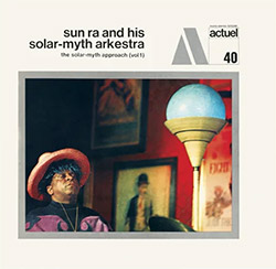Sun Ra And His Solar-Myth Arkestra: The Solar-Myth Approach (Vol. 1 & 2) [2 CDs]