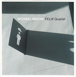 Moore, Michael (w/ Wierbos / de Joode / Vatcher): Felix Quartet (Ramboy)