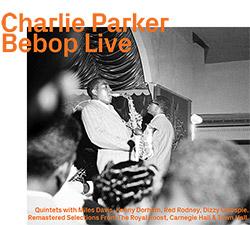 Charlie Parker: Be Bop Live  [2 CDs]