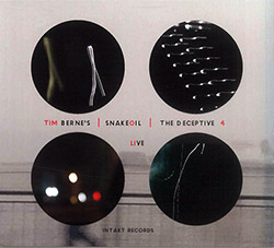 Berne's, Tim Snakeoil: The Deceptive 4 Live [2 CDs]