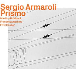 Armaroli, Sergio (w/ Fritz Hauser): Prismo