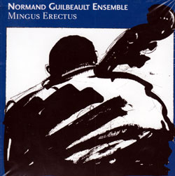Guilbeault, Normand Ensemble: Mingus Erectus