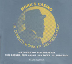 Schlippenbach - Dorner - Mahall - Roder - Jennessen: Monk's Casino - The Complete works of Thelonius