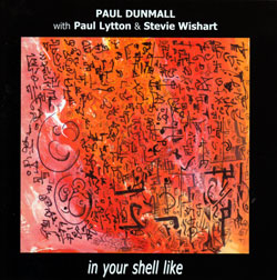 Dunmall, Paul: In Your Shell Like