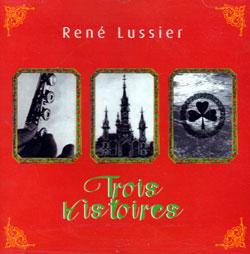 Lussier, Rene: Trois histoires