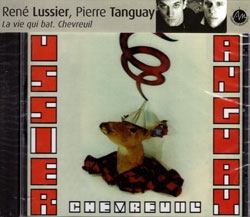 Lussier, Rene /Tanguay, Pierre: La vie qui bat: Chevreuil