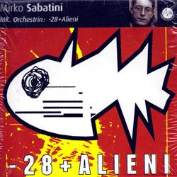 Sabatini, Mirko; MK Orchestrin; : -28+Alieni