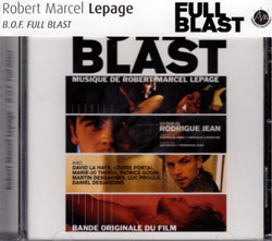 Lepage, Robert Marcel: Full Blast-original music for the film (Ambiances Magnetiques)