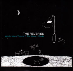 The Reveries: Matchmakers Volume 2: The Music of Sade (Barnyard Records)