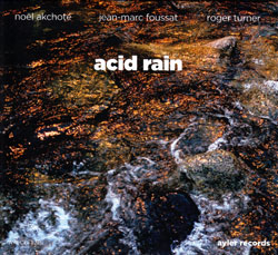 Akchote / Foussat / Turner: Acid Rain (Ayler)
