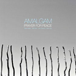 Amalgam (Watts / Clyne / Stevens / Guy): Prayer For Peace  [VINYL] (NoBusiness)