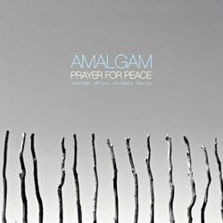 Amalgam (Watts / Clyne / Stevens / Guy): Prayer For Peace  [VINYL]