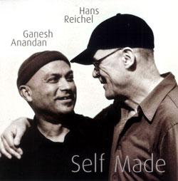 Anandan, Ganesh / Hans Reichel: Self Made (Ambiances Jazz)