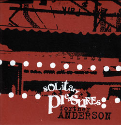 Anderson, Fortner: Solitary Pleasures <i>[Used Item]</i> (&Records)