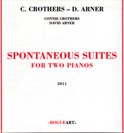 Crothers, Connie / David Arner: Spontaneous Suite For Two Pianos [4 CD Box Set] (RogueArt)