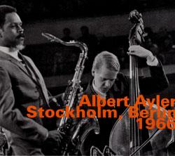 Ayler Quintet, Albert: Stockholm, Berlin 1966 (Hatology)