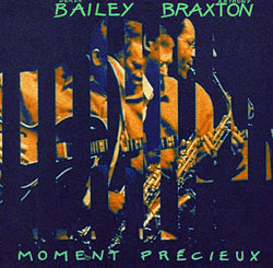 Braxton, Anthony / Bailey, Derek: Moment Precieux