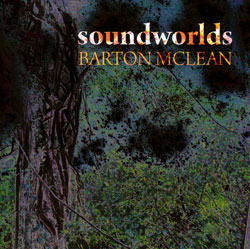 McLean, Barton: Soundworlds