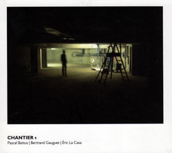 Battus / Gauguet / La Casa: Chantier 1