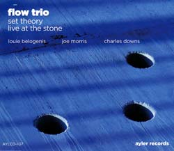 Flow Trio (Belogenis / Morris / Downs): Set Theory, Live at the Stone