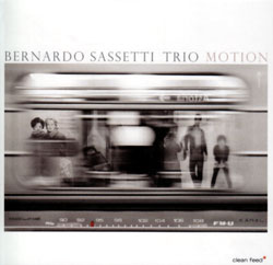 Sassetti, Bernardo Trio: Motion (Clean Feed)