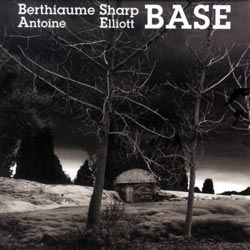 Berthiaume Antoine, Elliott Sharp: BASE (Ambiances Magnetiques)