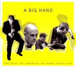 Bevan / Obermayer / Marks / Lash: A Big Hand (Foghorn Records)