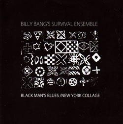 Bang, Billy Survival Ensemble: Black Man's Blues / New York Collage [2 CDs] (NoBusiness)
