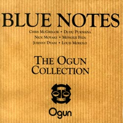 Blue Notes:  McGregor / Pukwana / Moyake / Feza / Moholo: The Ogun Collection