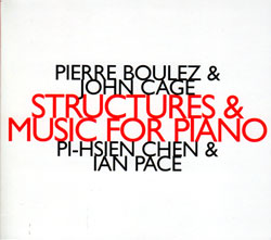 Boulez, Pierre & John Cage: Structures & Music For Piano (Hat [now] ART)