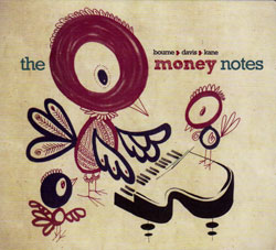 Bourne / Davis / Kane: The Money Notes (Foghorn Records)