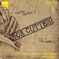 Box Cutter (Grdina / Houle / Silins / Leowen): Unlearn (Spool)