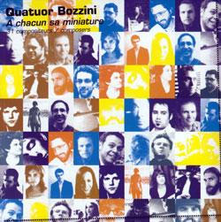 Quatuor Bozzini: A Chacun Sa Miniature