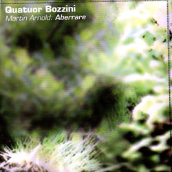 Quatuor Bozzini: Martin Arnold: Aberrare (Collection QB)