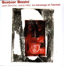 Quatuor Bozzini - Jean Derome, Joane Hetu: Le mensonge et l'identite (Collection QB)