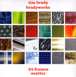 Brady, Tim: 24 Frames - Scatter [2 CDs] + Trance [CD + DVD] (Ambiances Jazz)