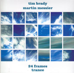 Brady, Tim: 24 Frames - Trance [CD & DVD] (Ambiances Magnetiques)