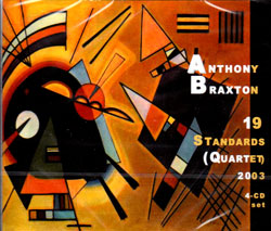 Braxton, Anthony: 19 Standards (Quartet) 2003 (Limited Edition) [4-Cd Set]