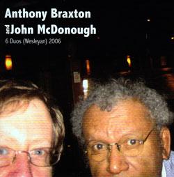 Braxton, Anthony & John Mcdonough: 6 Duos (Wesleyan) 2006 (NESSA)