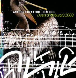 Braxton, Anthony / Ben Opie: Duets (Pittsburgh) 2008 [2 CDs] (OMP Recordings)