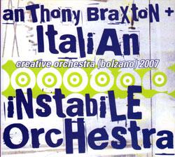Braxton, Anthony & Italian Instabile Orchestra: Creative Orchestra - Bolzano 2007