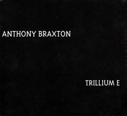 Braxton, Anthony: Trillium E (New Braxton House)