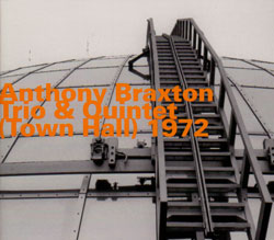 Braxton, Anthony Trio & Quintet: Town Hall (Trio & Quintet) 1972 (Hatology)