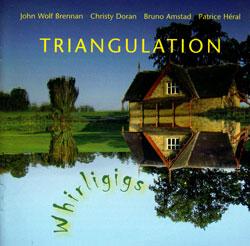Brennan / Doran / Amstad / Heral: Triangulation - Whirligigs
