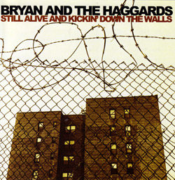 Bryan and the Haggards: Still Alive and Kickin' Down the Walls <i>[Used Item]</i> (Hot Cup Records)