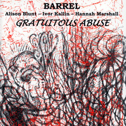 BARREL (Blunt / Kallin / Marshall): Gratuitous Abuse