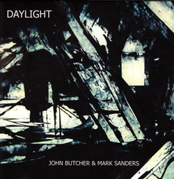Butcher, John & Mark Sanders: Daylight (Emanem)