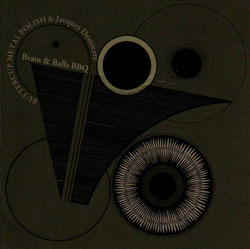 Buttercup Metal Polish (Field / Babel) & Jacques Demierre: Brain & Balls