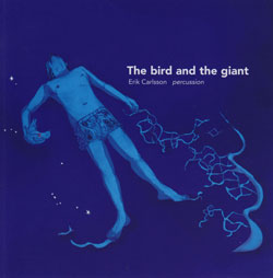 Carlsson, Erik: The Bird And The Giant (Creative Sources)