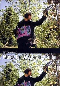 Cascone, Kim: Dagger and Guitar (Aural Terrains)